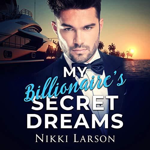 My Billionaire's Secret Dreams audiobook cover art