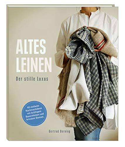 Altes Leinen: Der stille Luxus