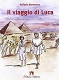 Il viaggio di Luca. Con espansione online...