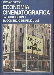 Economia cinematografica : la produccion y el comercio de peliculas