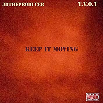 Keep It Moving (feat. T.V.O.T)