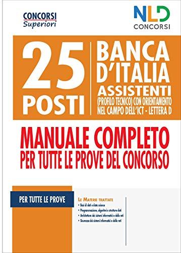 25 posti Banca d'italia. Assistenti (profilo tecnico) con orientamento nel campo dell'ICT. Lettera D. Manuale completo per tutte le prove del concorso