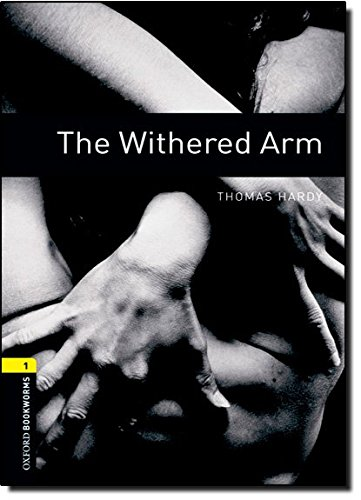 The Withered Arm: 400 Headwords (Oxford Bookworms Library)の詳細を見る