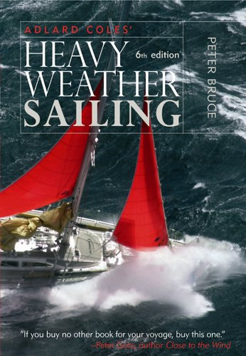 Adlard Coles' Heavy Weather Sailing, Sixth Edition (English Edition)