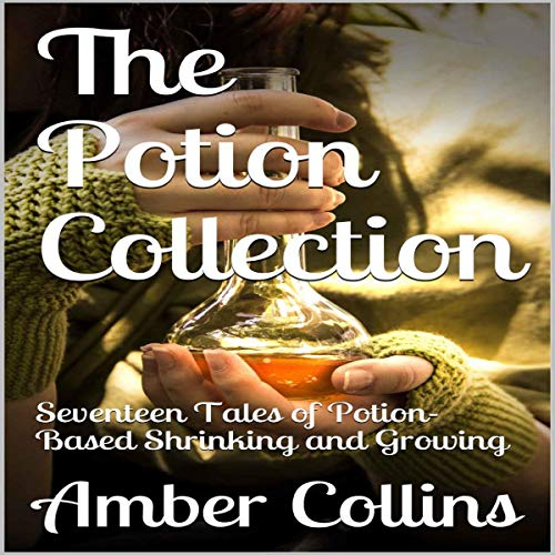The Potion Collection: Volume 1 Audiobook By Amber Collins cover art