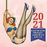 2021 Calendario Vintage American Pin-Up: 12 mesi con i disegni di favolose pin-up degli anni 50 reinterpretate su sfondi onirici