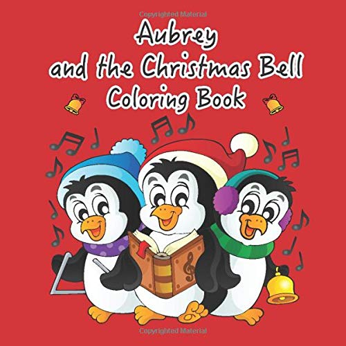 Aubrey and the Christmas Bell Coloring Book (AUBREY BOOKS - Personalized for Aubrey, the Star of Every Book!)