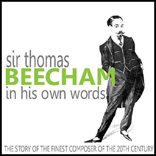Sir Thomas Beecham in His Own Words cover art