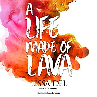 A Life Made of Lava                   By:                                                                                                                                 Lissa Del                               Narrated by:                                                                                                                                 Lynn Devereux                      Length: 8 hrs and 22 mins     12 ratings     Overall 4.8