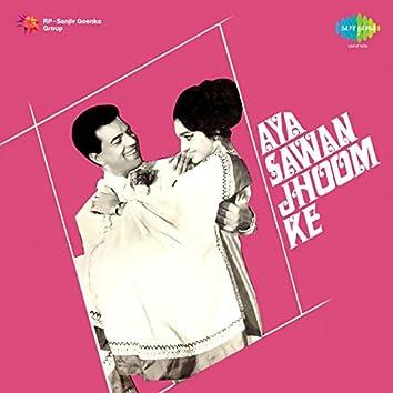 Aya Sawan Jhoom Ke (Original Motion Picture Soundtrack)