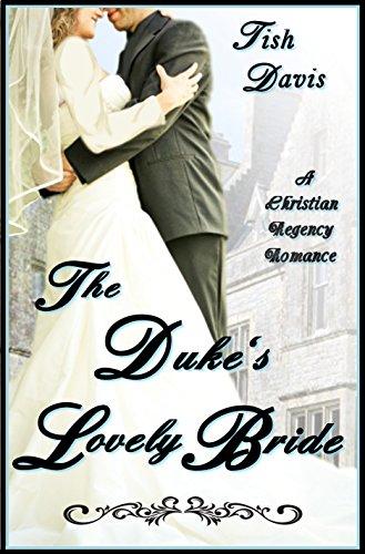 The Duke's Lovely Bride: A Christian Regency Romance