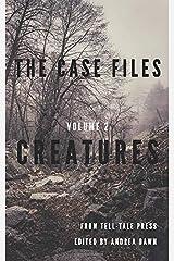 The Case Files Volume 2: Creatures Paperback