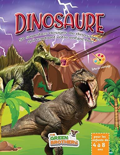 Dinosaure livre de coloriage pour les enfants de 4 à 8 ans: 50 superbes designs de dinosaures qui rendront votre enfant fou! Livre de coloriage enfant. Libérez vos enfants du mobile.