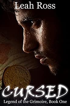 Cursed: Legend of the Grimoire, Book One by [Leah Ross]