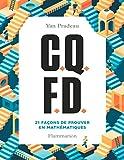 C.Q.F.D. 21 façons de prouver en mathématiques (Sciences) (French Edition)
