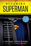 Becoming Superman: My Journey From Poverty to Hollywood - J. Michael Straczynski