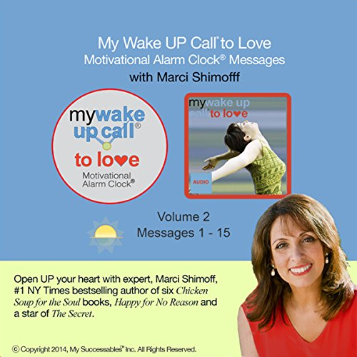 My Wake UP Call (R) to Love - Good Morning Messages with Happiness Expert Marci Shimoff - Volume 2 audiobook cover art