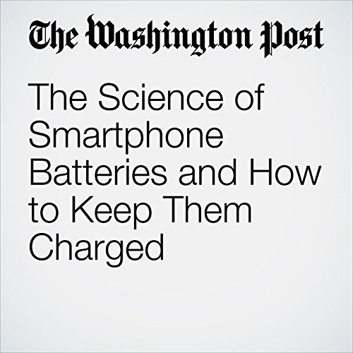 The Science of Smartphone Batteries and How to Keep Them Charged audiobook cover art