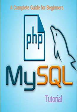 PHP MYSQL A complete guide for beginners.