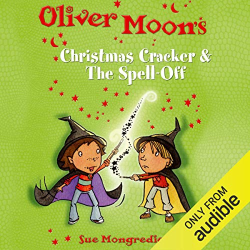 Oliver Moon: Christmas Cracker & The Spell Off                   By:                                                                                                                                 Sue Mongredien                               Narrated by:                                                                                                                                 Glen McCready                      Length: 1 hr and 43 mins     Not rated yet     Overall 0.0