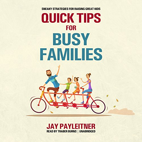 Quick Tips for Busy Families audiobook cover art