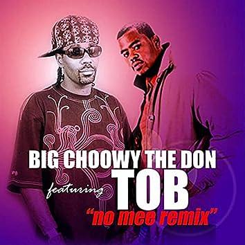 No Mee Re-mix (feat. TOB)