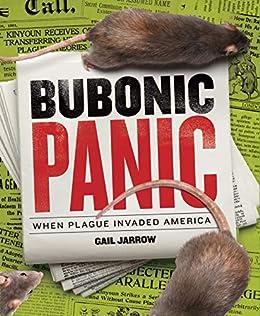 Bubonic Panic: When Plague Invaded America by [Gail Jarrow]