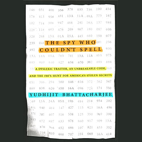 The Spy Who Couldn't Spell Audiobook By Yudhijit Bhattacharjee cover art