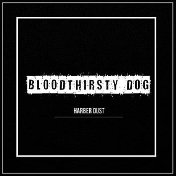 Bloodt3irsty Dog - Single