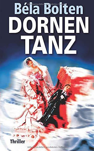 Dornentanz: Thriller (Berg und Thal ermitteln, Band 19)