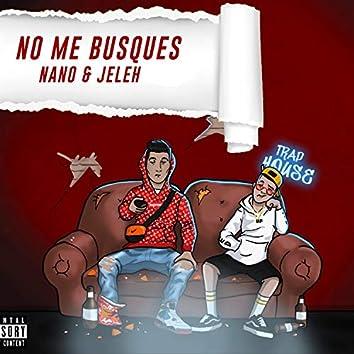 No Me Busques (feat. Jeleh)