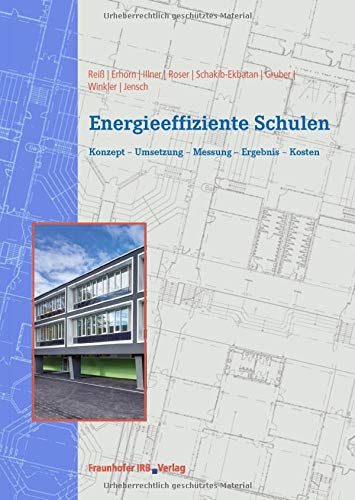 Energieeffiziente Schulen. Konzept - Umsetzung - Messung - Ergebnis - Kosten.