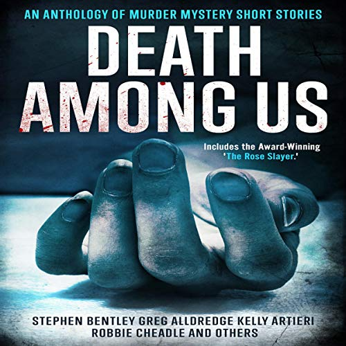 Death Among Us Audiobook By Stephen Bentley, Greg Alldredge, Kelly Artieri, L. Lee Kane, Michael Spinelli, Robbie Cheadle, Kay Castaneda, Justin Bauer, Aly Locatelli cover art