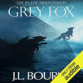 Day by Day Armageddon: Grey Fox                   By:                                                                                                                                 J. L. Bourne                               Narrated by:                                                                                                                                 Jay Snyder                      Length: 44 mins     585 ratings     Overall 4.4
