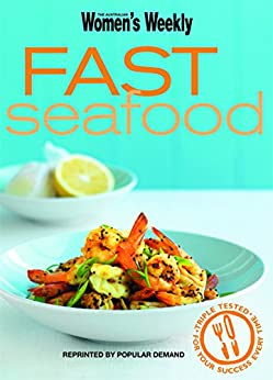 Fast Seafood by [The Australian Women's Weekly]