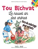 Tou Bichvat - Le nouvel an des arbres: Livre de coloriage pour enfants