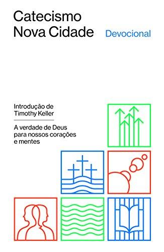 Devocional do Catecismo Nova Cidade: a verdade de Deus para nossos corações e mentes