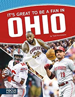It's Great to Be a Fan in Ohio (Focus Readers: Sports Nation: Voyager Level)