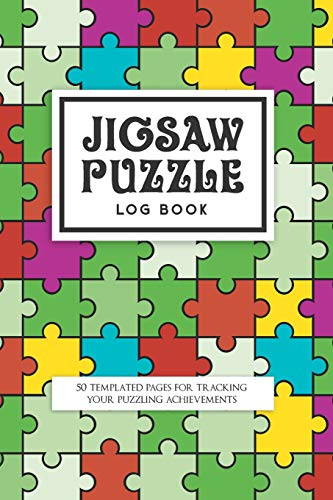 Jigsaw Puzzle Log Book: 50 templated pages for tracking your puzzling achievements
