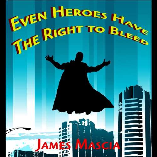 Even Heroes Have the Right to Bleed cover art