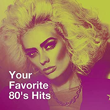 Your Favorite 80's Hits