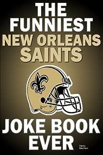 The funniest new orleans saints joke book ever