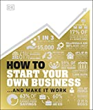 How to Start Your Own Business: And Make it Work (English Edition)