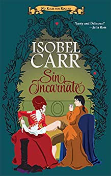 Sin Incarnate (No Rules for Rogues Book 1) by [Isobel Carr]