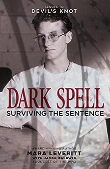 Dark Spell: Surviving the Sentence (Justice Knot Trilogy Book 2) (English Edition) por [Mara Leveritt]