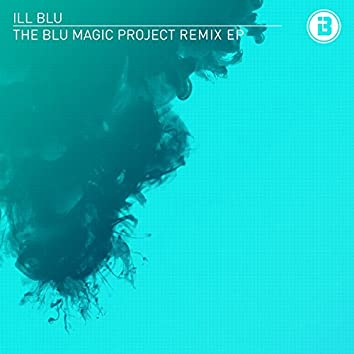 The BLU Magic Project Remix EP