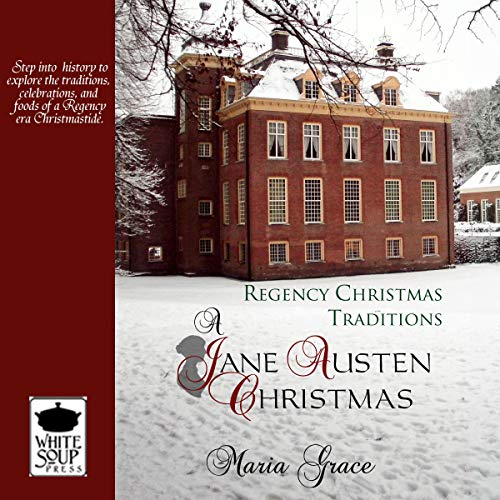 A Jane Austen Christmas: Regency Christmas Traditions audiobook cover art