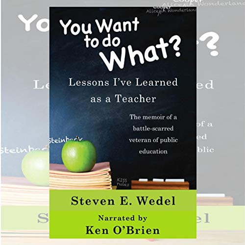 You Want to Do What?: Lessons I've Learned as a Teacher audiobook cover art