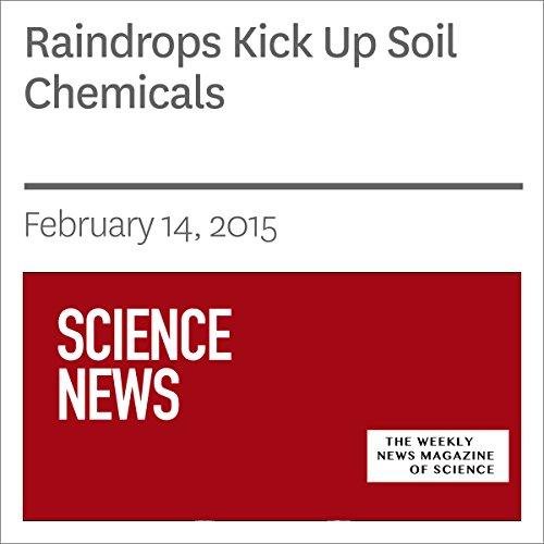 Raindrops Kick Up Soil Chemicals audiobook cover art