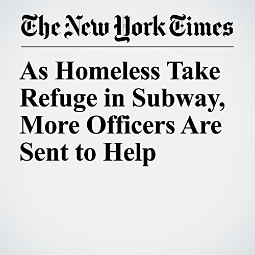 As Homeless Take Refuge in Subway, More Officers Are Sent to Help copertina